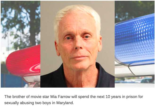 Mia Farrow's brother sentenced 10 years for chlld sex abuse