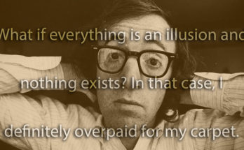 What if everything is an illusion and...