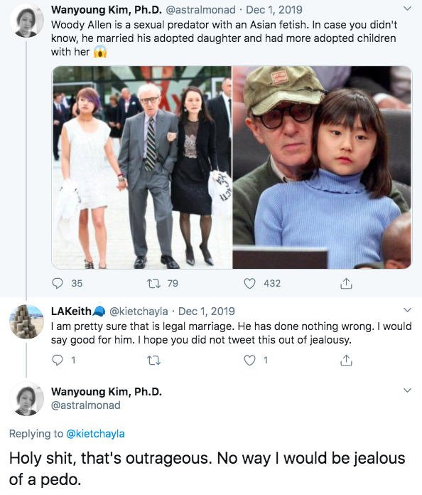 "Two tweets from Wanyoung Kim where she claims that Woody Allen is a sexual predator with an Asian fetish who married his adopted daughter and calls him a ""pedo""."