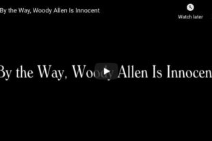 By The Way, Woody Allen is Innocent