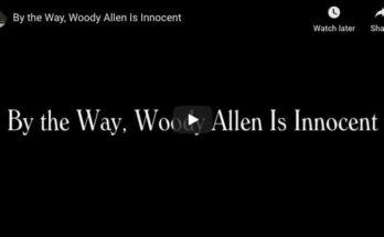 By the Way, Woody Allen Is Innocent - Rick Worley