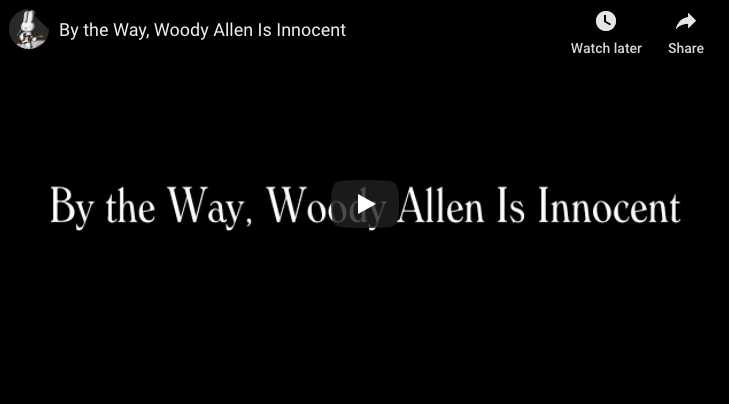 By the Way, Woody Allen Is Innocent - Rick Worley