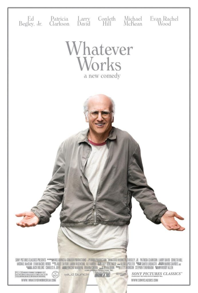 Whatever Works is a 2009 film by Woody Allen and starring Larry David, Evan Rachel Wood, Patricia Clarkson, Ed Begley Jr., Michael McKean, and Henry Cavill.