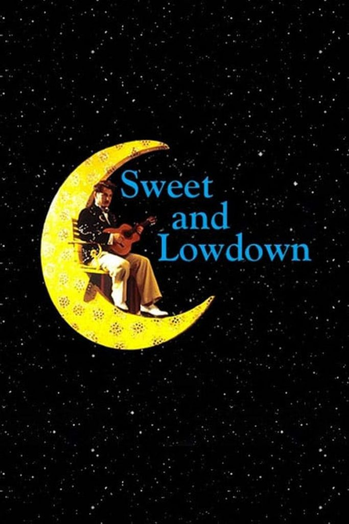 Sweet and Lowdown is a 1999 American comedy-drama mockumentary film written and directed by Woody Allen.